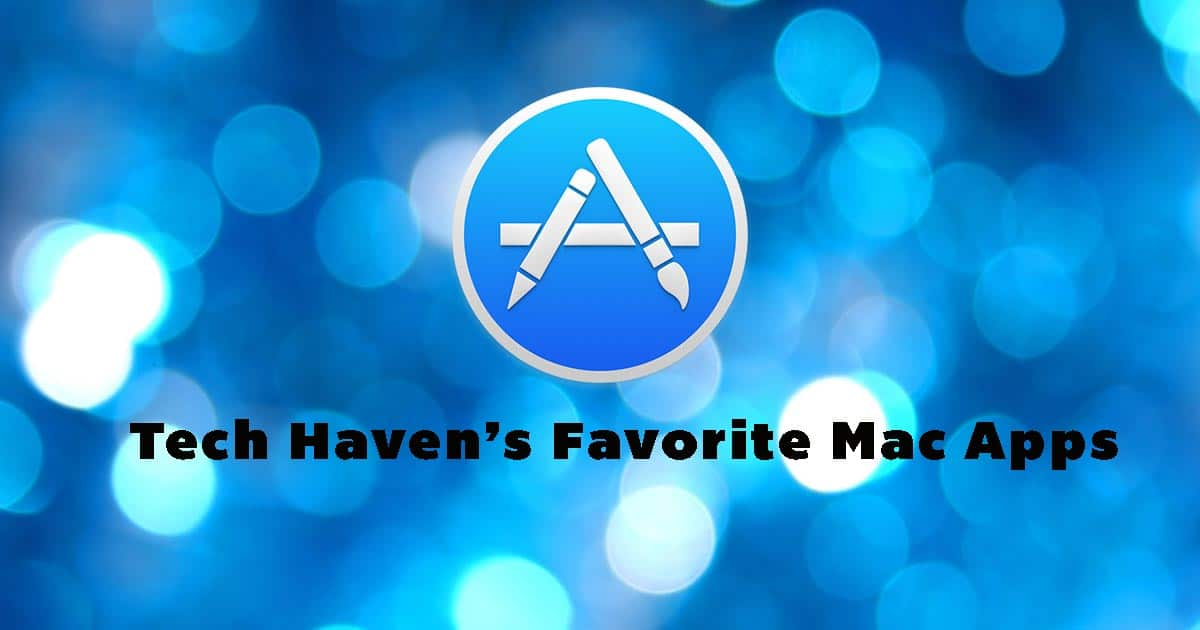 Tech Haven's Recommended Mac Apps